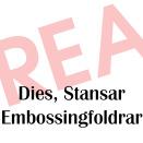 Dies, Stansar, Embossingfoldrar / REA